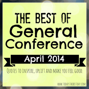 The Best Quotes from LDS General Conference