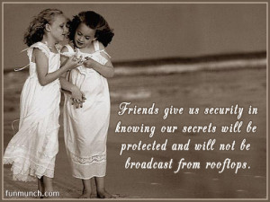 Friends Give Us Security In Knowing Our Secrets Will Be Protected ...