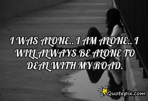 Am Alone Quotes I am alone.