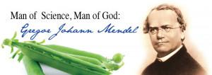 Man of Science, Man of God: Gregor Johann Mendel