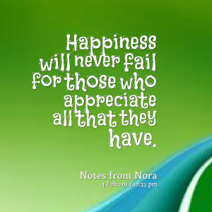 Appreciate A Good Man Quotes Quotes picture: happiness will
