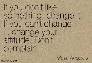Quotation-Maya-Angelou-attitude-inspirational-change-Meetville-Quotes ...
