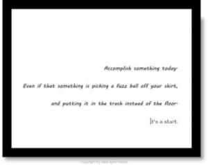 ... Quote, Funny Quote, Accomplish Something Today, Fuzz Ball, Wall Art