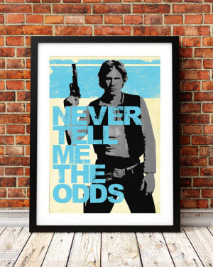 Star Wars Inspired Han Solo Quote A3 Print