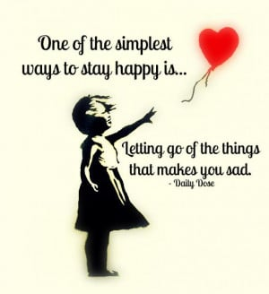 One of the simplest ways to stay happy is...