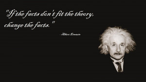 the facts don t fit the theory change the facts