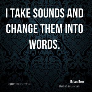 Brian Eno Change Quotes