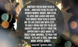Another fresh new year is here ...Another year to live! To banish ...