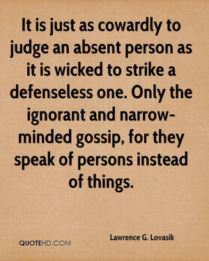 ... and narrow-minded gossip, for they speak of persons instead of things