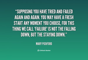 quote-Mary-Pickford-supposing-you-have-tried-and-failed-again-77883 ...