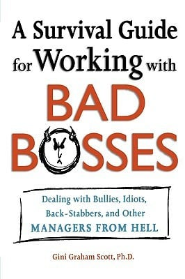 Survival Guide for Working with Bad Bosses: Dealing with Bullies ...