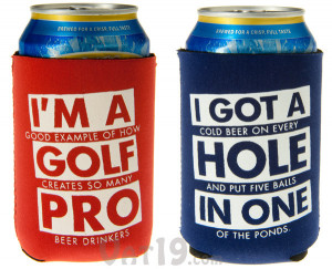 Golf Beer Koozies are available in two styles: I'm a Golf Pro and I ...
