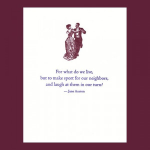 Make sport of our neighbors - Jane Austen quote
