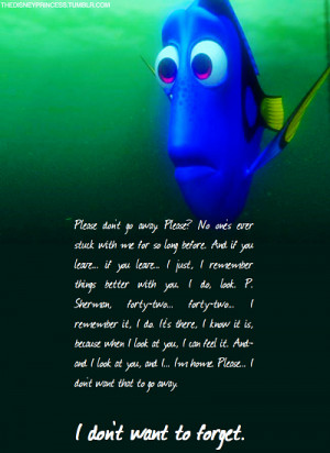 Dory- This quote pretty much sums it up.