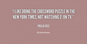 like doing the crossword puzzle in the New York Times, not watching ...