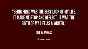 quote-Jose-Saramago-being-fired-was-the-best-luck-of-138962_1.png