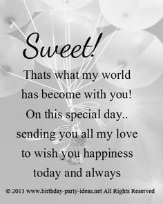 ... you all my love to wish you happiness today and always. HAPPY BIRTHDAY