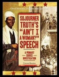 Sojourner Truth and her chill-inducing speech