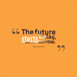 Pope John Paul Quotes About the Future