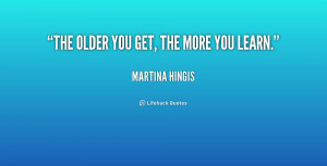 quote-Martina-Hingis-the-older-you-get-the-more-you-3-170703.png