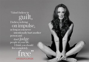 quote of the day by ANGELINA JOLIE