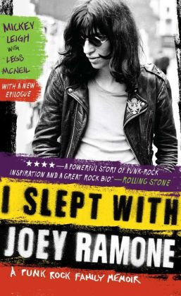 Slept with Joey Ramone: A Punk Rock Family Memoir
