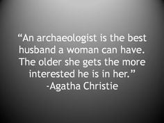 ... quotes, funni birthday, archaeology quotes, archaeologist, wisdom