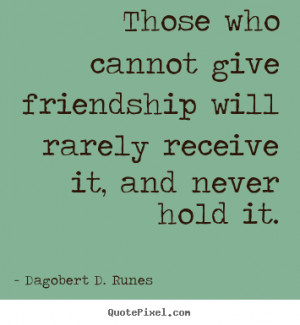 receive it and never hold dagobert d runes top friendship quotes
