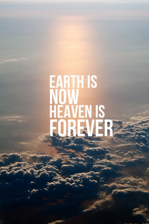 earth-is-now-heaven-is-forever.jpg