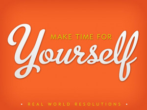 Make time for yourself!! #Resolution