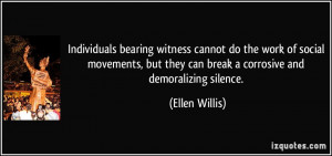 Individuals bearing witness cannot do the work of social movements ...