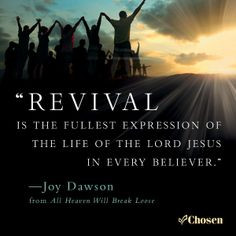 Revival is the fullest expression of the life of the Lord Jesus in ...