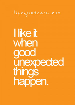 ... life, life quotes, lol, love, pretty, quote, quotes, smile, unexpected