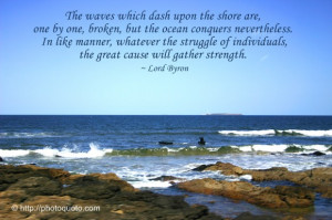 The waves which dash upon the shore are, one by one, broken, but the ...