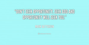 ... -Batterson-dont-seek-opportunity-seek-god-and-opportunity-172801.png