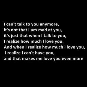 Can't Talk To You Anymore, It's Not That I Am Mad At You