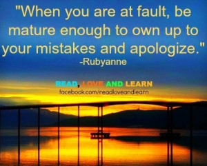 Own up to mistakes and apologize quote via www.Facebook.com ...