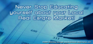 Never Stop Educating yourself on your Local Real Estate Market; Yes ...