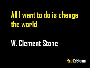 Great quote from W. Clement Stone – Aim big and win big.