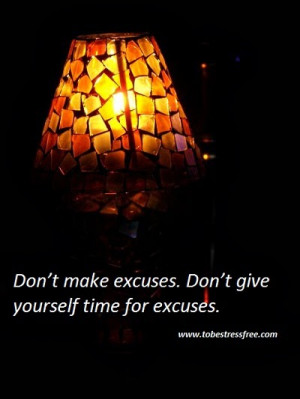 inspirational quotes on making excuses 1