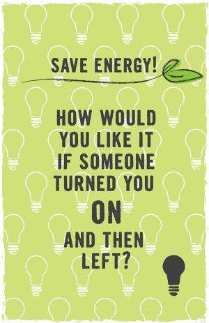 Saving electricity quotes quotesgram for Energy conservation facts