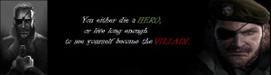 Quote from The Dark Knight applied to Big Boss
