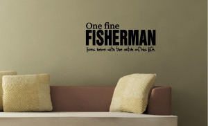 one fine fisherman quotes wall words decals lettering i