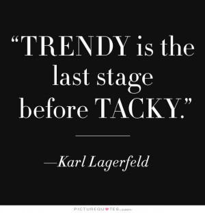 Fashion Quotes Karl Lagerfeld Quotes