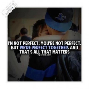 Were perfect together quote
