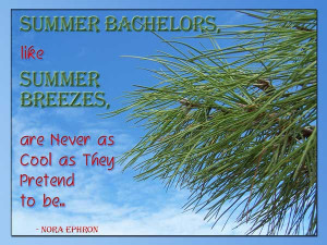 Summer Bachelors, like Summer Breezes, are Never as Cool as They ...