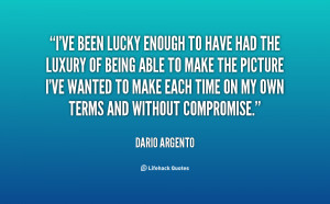 File Name : quote-Dario-Argento-ive-been-lucky-enough-to-have-had ...