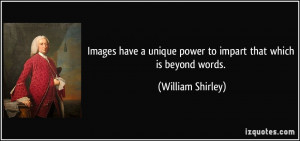 Images have a unique power to impart that which is beyond words ...