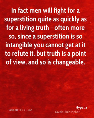 ... it to refute it, but truth is a point of view, and so is changeable