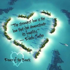 Love quote via Peace of the Beach on Facebook at www.facebook.com ...